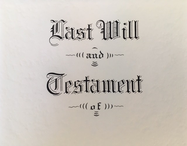 Last Will & Testament: Yes, you need one